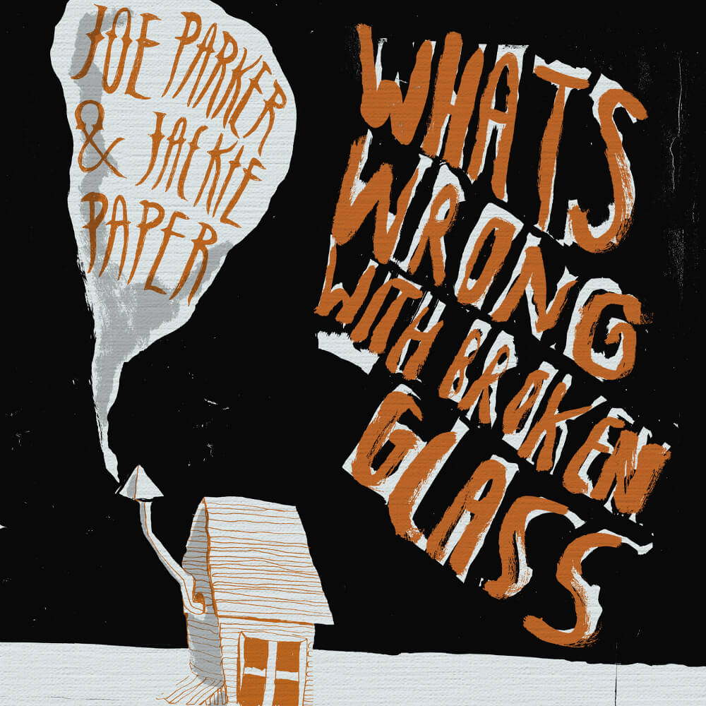 Lonely Joe Parker/Dave Miatt – What's Wrong With Broken Glass? Artwork