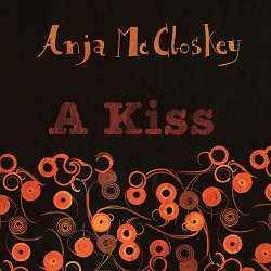 Anja McCloskey – A Kiss Artwork