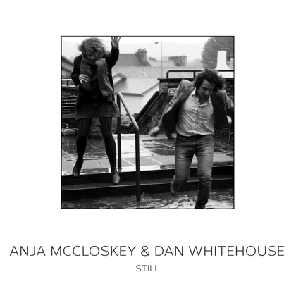 Anja McCloskey & Dan Whitehouse – Still Artwork