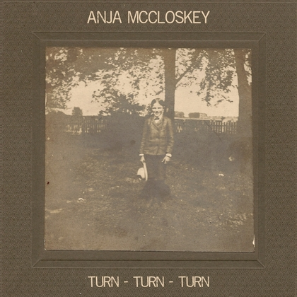 Anja McCloskey – Turn Turn Turn Artwork