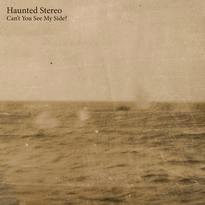 Haunted Stereo – Can't You See My Side? Artwork