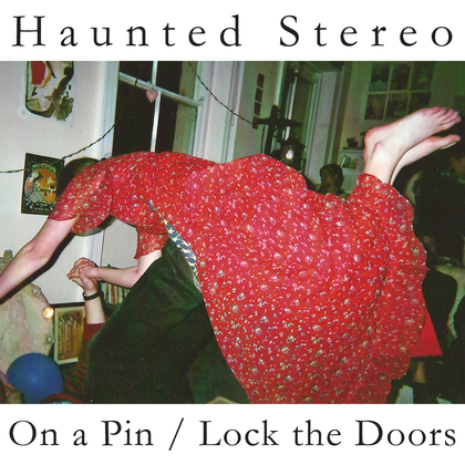 Haunted Stereo – On a Pin/Lock the Doors Artwork