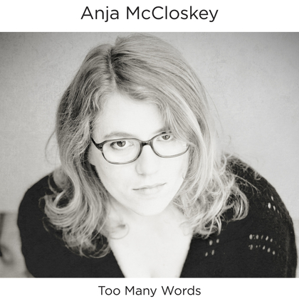 Anja McCloskey – Too Many Words Artwork