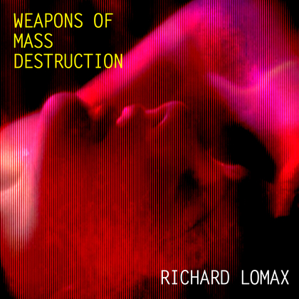 Richard Lomax – Weapons Of Mass Destruction Artwork